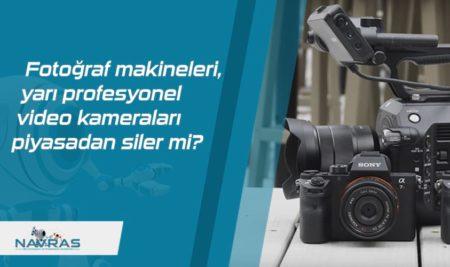 Fotoğraf makineleri, yarı profesyonel video kameraları piyasadan siler mi?